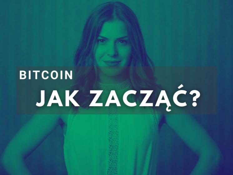 bitcoin jak zacząć
